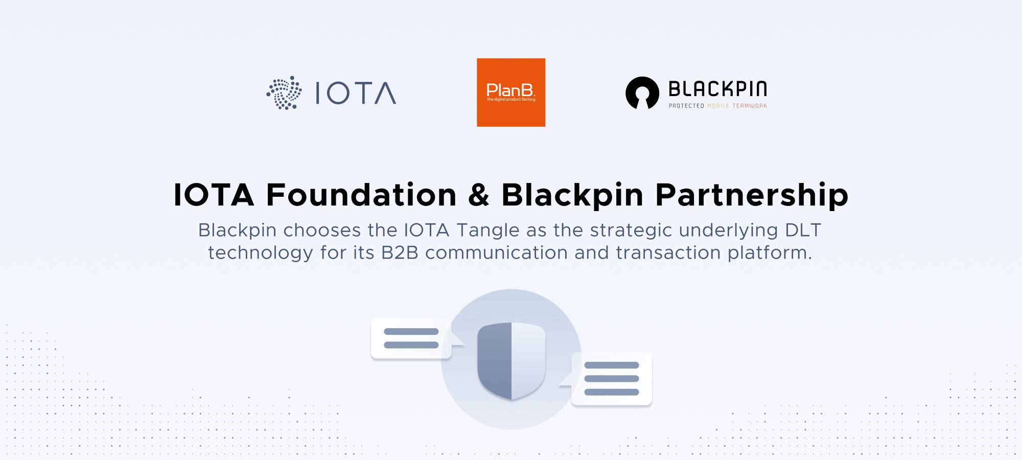 Blackpin chooses the IOTA Tangle as the strategic underlying DLT technology for its B2B communication and transaction platform