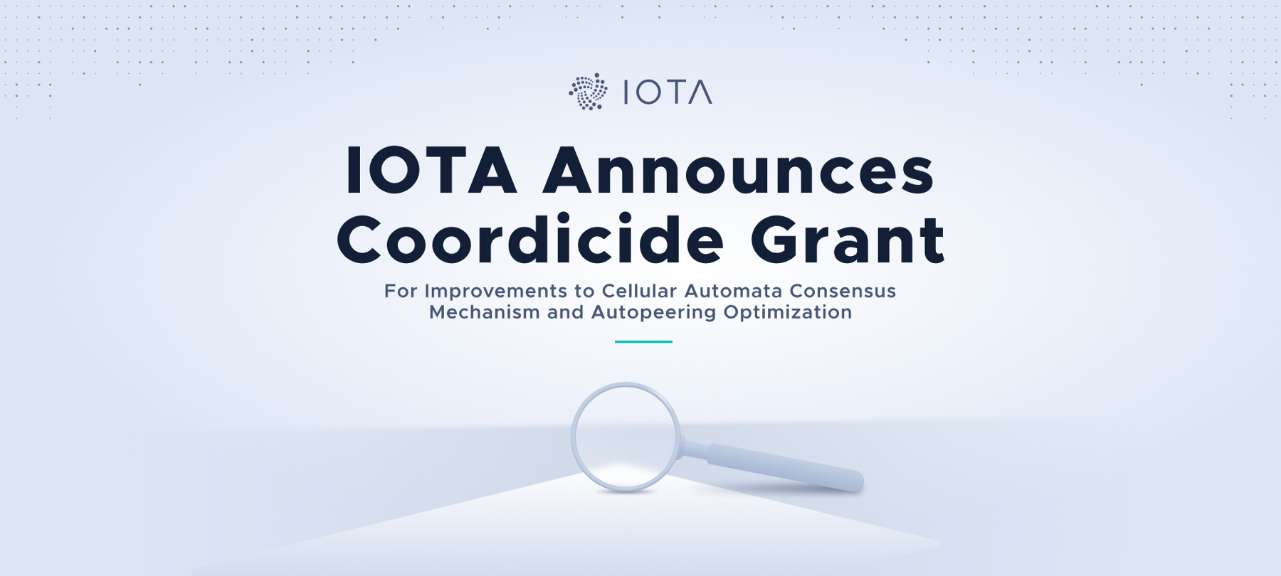 IOTA Announces Coordicide Grant for Improvements to Cellular Automata Consensus Mechanism and Autopeering Optimization