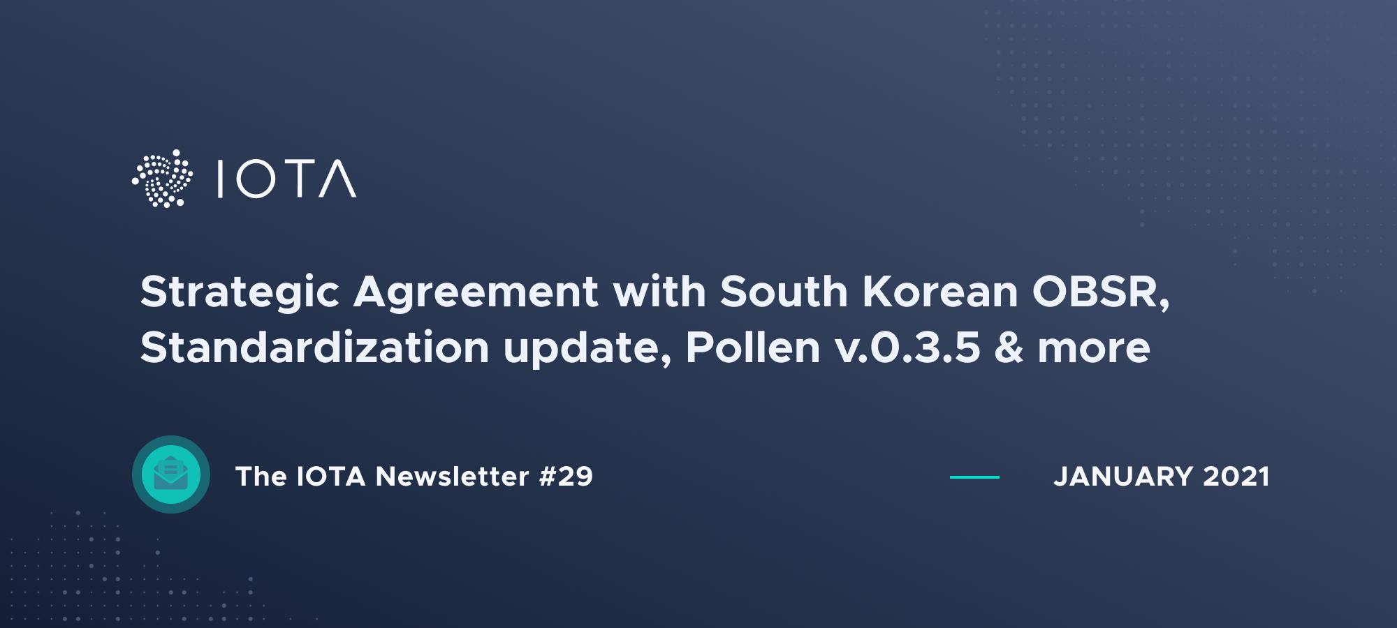 IOTA Newsletter #29 - Strategic Agreement with South Korean OBSR, Standardization update, Pollen v.0.3.5 & more.