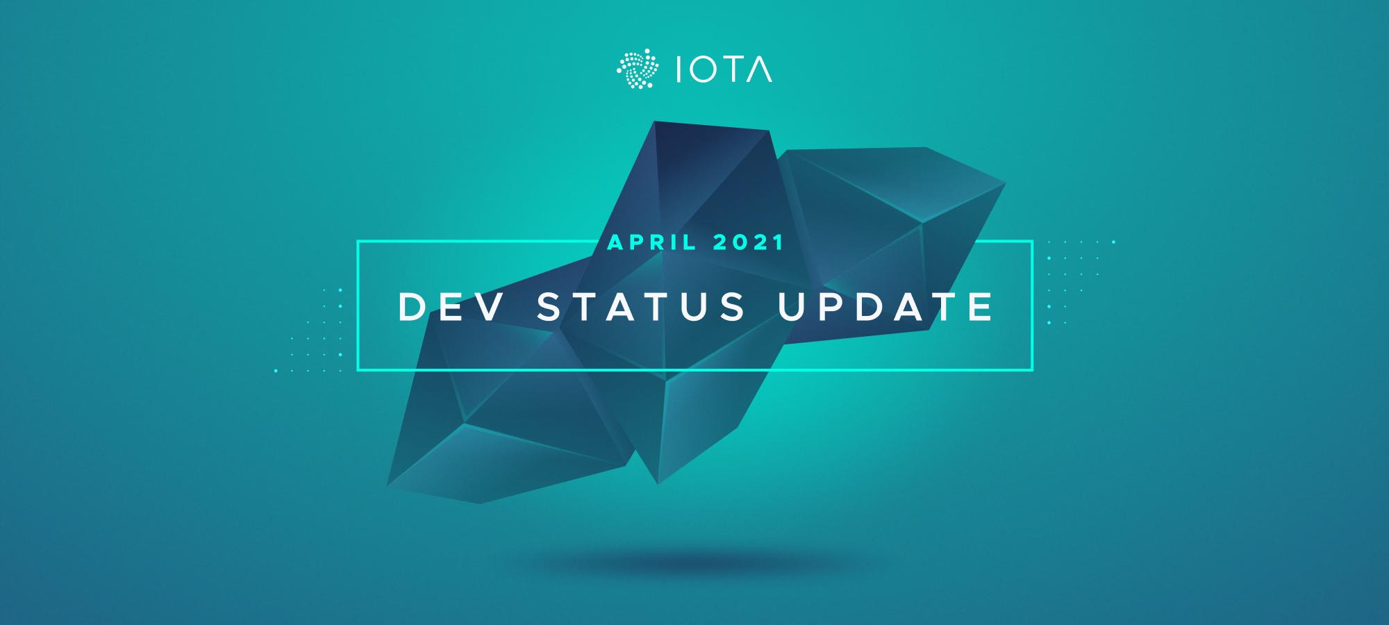 Dev Status Update - April, 2021