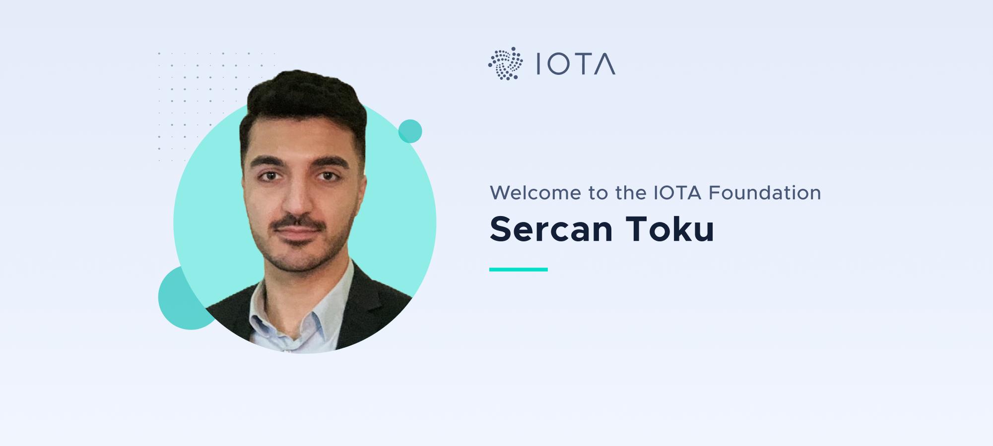 Welcome Sercan Toku to the IOTA Foundation