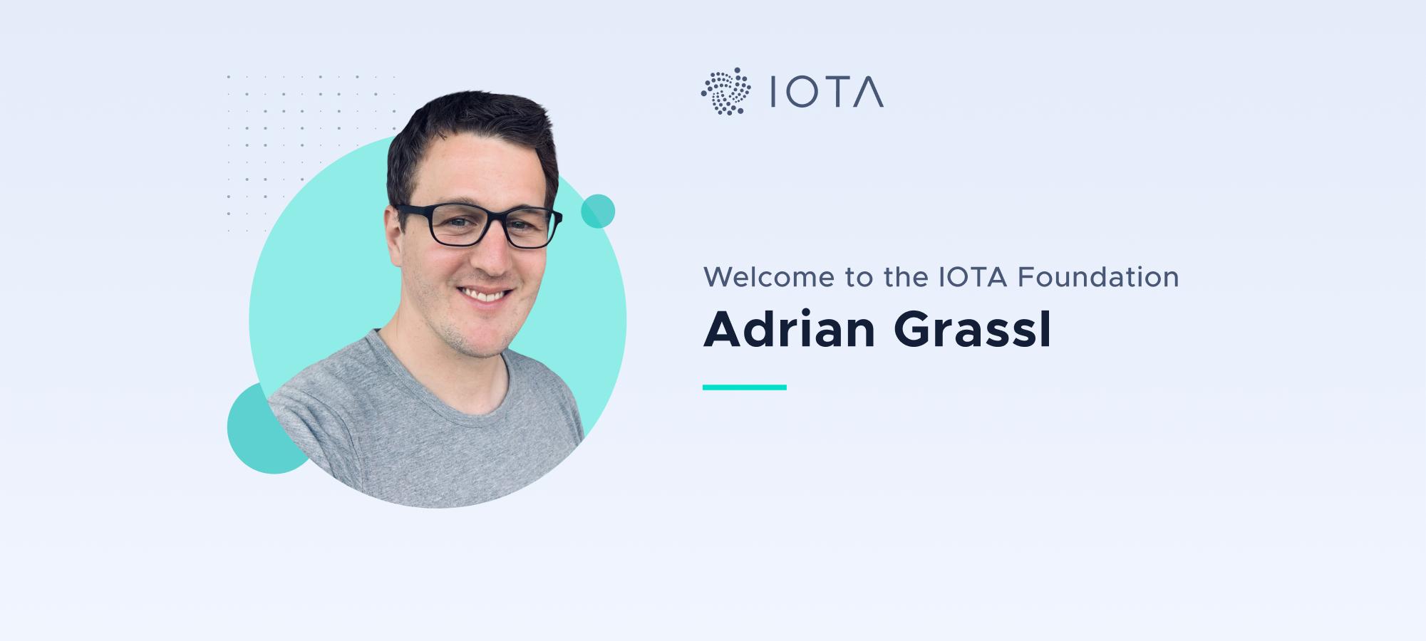 Welcome Adrian Grassl to the IOTA Foundation