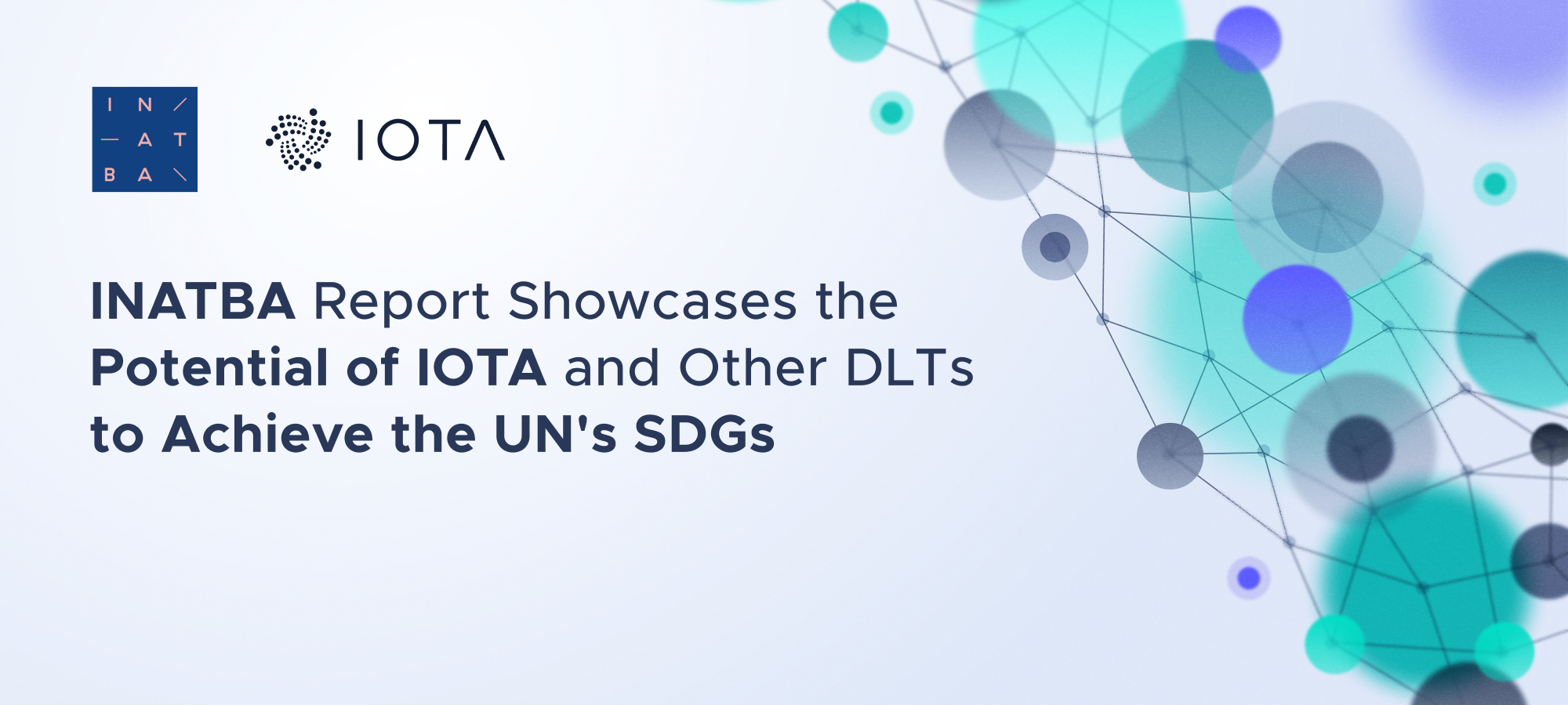INATBA Report Showcases the Potential of IOTA and Other DLTs to Achieve the UN's SDGs